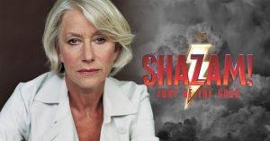 BRÉKING: Helen Mirren lesz a Shazam! 2. részének a főgonosza!
